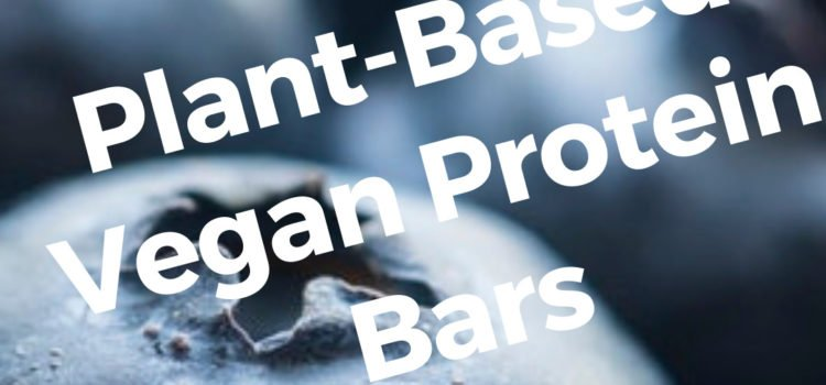 Top 5 High Protein Plant-Based Vegan Protein Bars