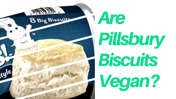 Are Pillsbury Biscuits Vegan?
