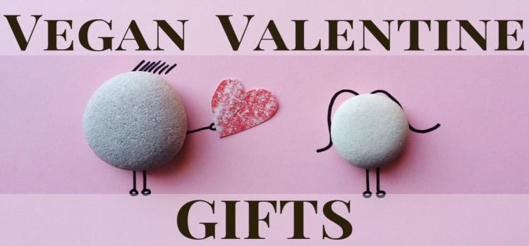 10 Vegan Gift Ideas for Valentine's Day