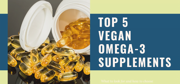 5 Top Vegan Omega-3 Supplements – Omega-3s Without Fish Oil Review
