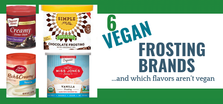 6 Vegan Frosting Brands – Is Pillsbury Frosting Vegan? Is Betty Crocker Frosting Vegan?