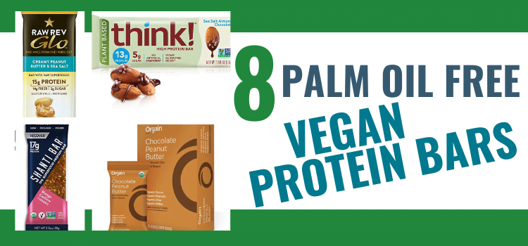 8 Palm Oil Free Vegan Protein Bars