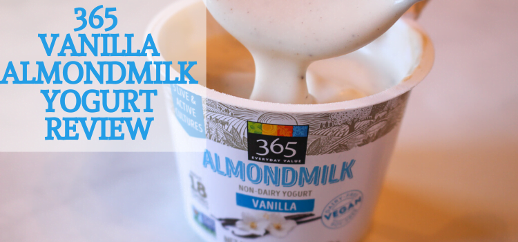 365 AlmondMilk Non-Dairy Vegan Yogurt Review – Vanilla