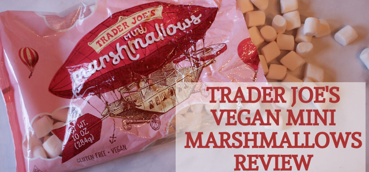 Which Marshmallows Are Vegan? Plus -Trader Joe's Vegan Mini Marshmallows Review