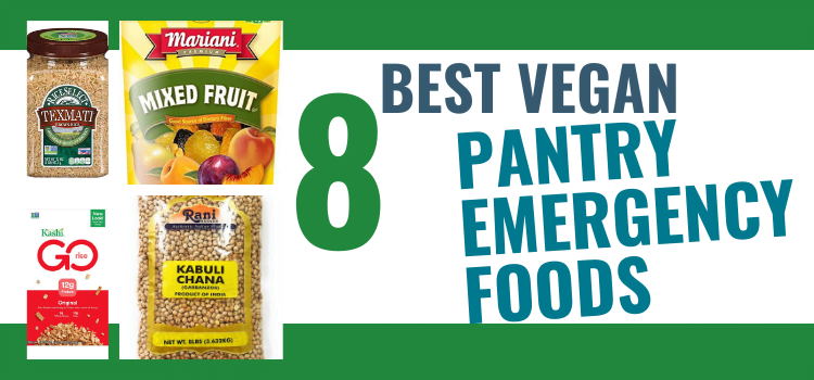 8 Best Vegan Emergency Foods – Non-Perishable Vegan Food to Stock Up On