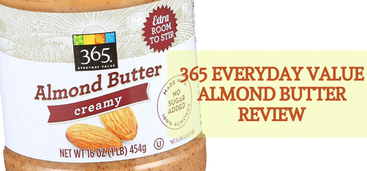 365 Everyday Value Almond Butter Review