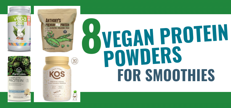 8 Vegan Protein Powders for Smoothies