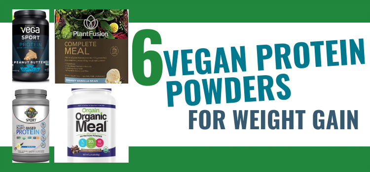 6 Vegan Protein Powders for Weight Gain