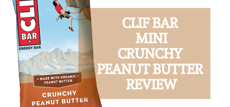 CLIF Bar Minis Review – Crunchy Peanut Butter