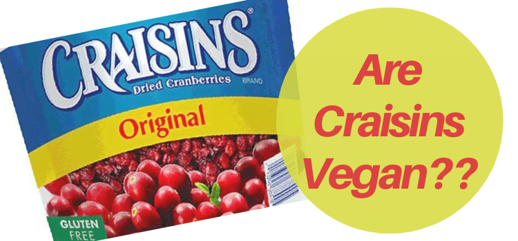 Are Craisins Vegan?