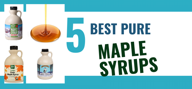 5 Best Maple Syrup Review