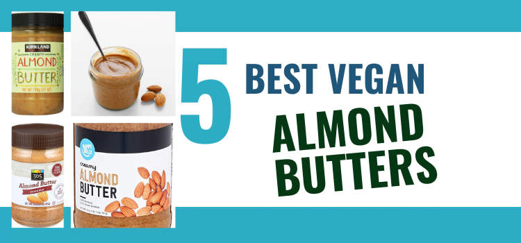 5 Best Vegan Almond Butters