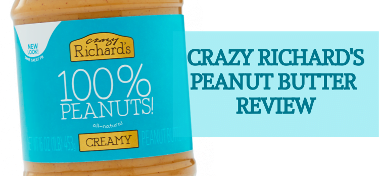 Crazy Richard's Peanut Butter Nutrition – Crazy Richard's Peanut Butter Review