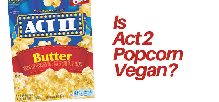 Is Act 2 Popcorn Vegan?