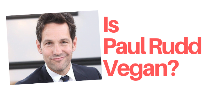 Is Paul Rudd Vegan?