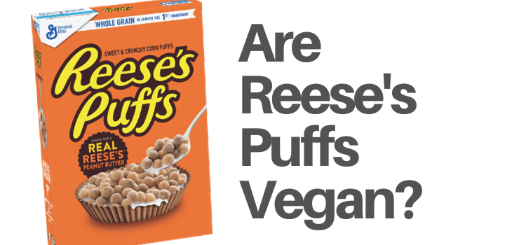 Are Reese's Puffs Cereal Vegan?