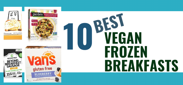 10 Best Vegan Frozen Breakfasts