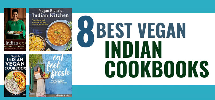 8 Best Vegan Indian Cookbooks
