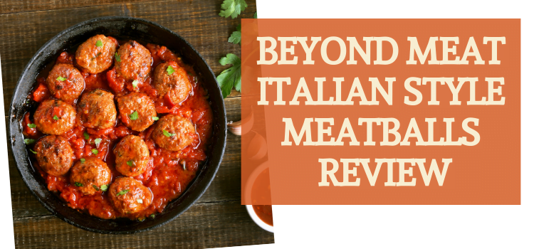 Beyond Meat Meatballs Review