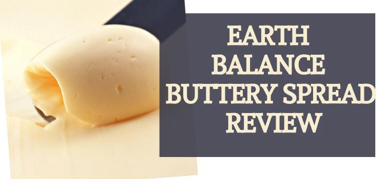 Earth Balance Vegan Butter Review