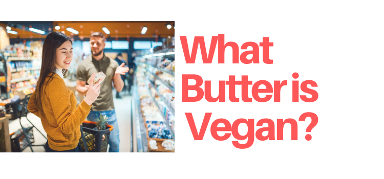 What Butter is Vegan?