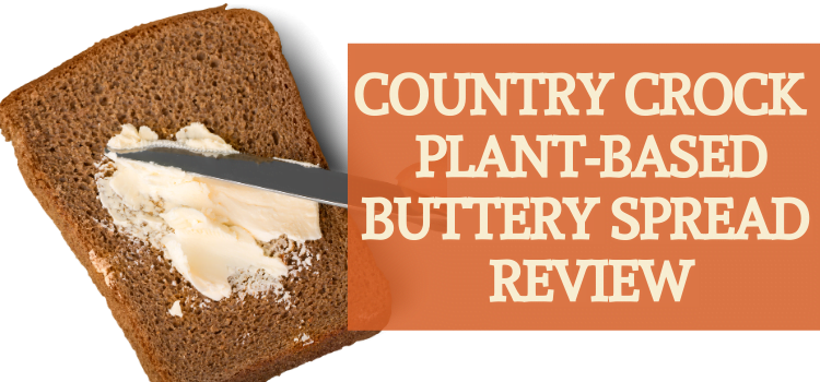 Country Crock Plant-Based Butter Review