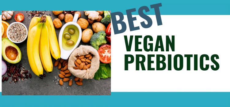 Best Vegan Prebiotics