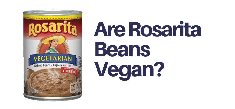 Are Rosarita Refried Beans Vegan?