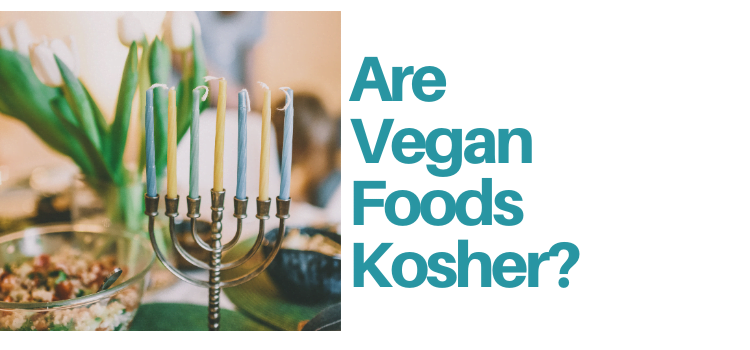 Are Vegan Products Kosher?