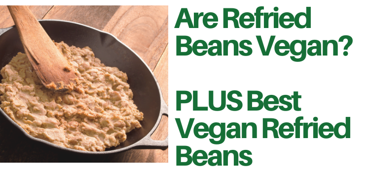 Are Refried Beans Vegan?