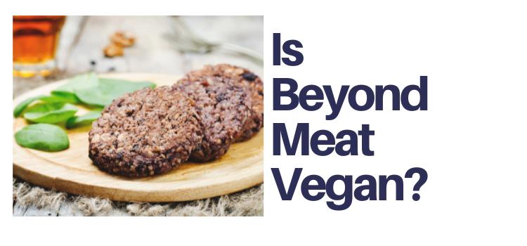 Is Beyond Meat Vegan?